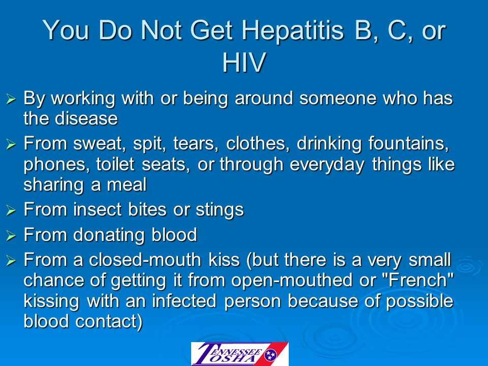 You Do Not Get Hepatitis B, C, or HIV