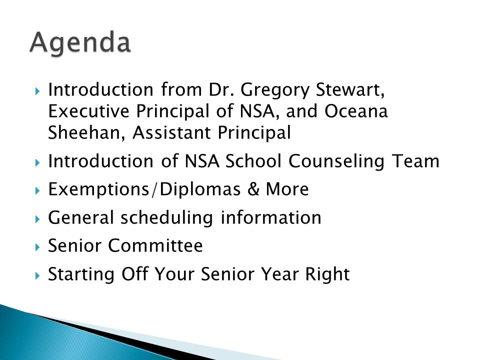 Agenda Introduction from Dr. Gregory Stewart, Executive Principal of NSA, and Oceana Sheehan, Assistant Principal.