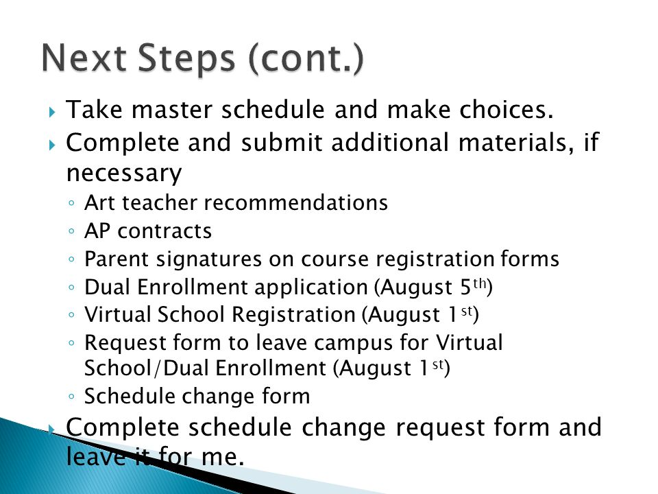 Next Steps (cont.) Take master schedule and make choices.