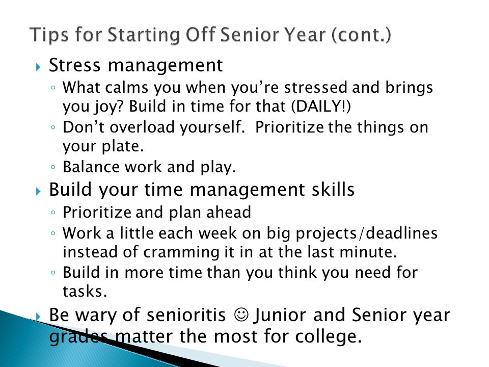 Tips for Starting Off Senior Year (cont.)