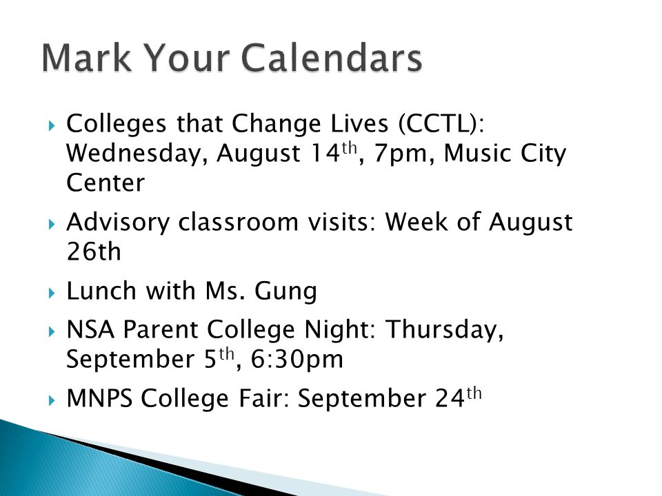 Mark Your Calendars Colleges that Change Lives (CCTL): Wednesday, August 14th, 7pm, Music City Center.