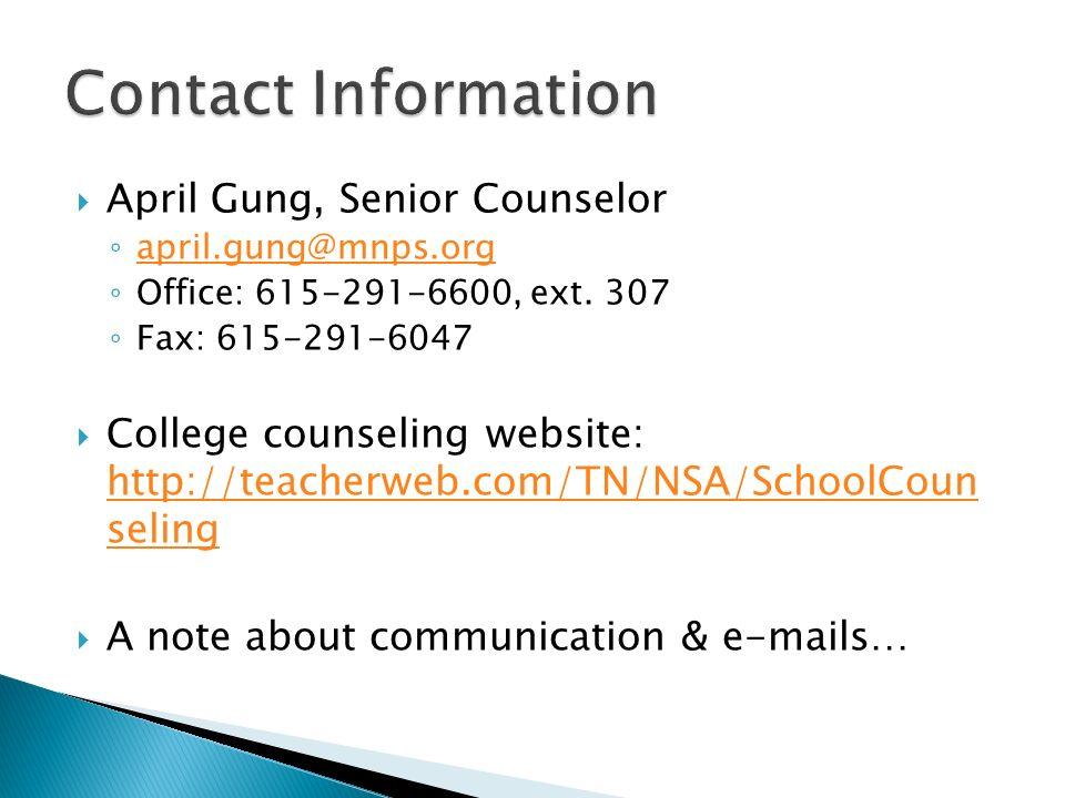 Contact Information April Gung, Senior Counselor. april.gung@mnps.org. Office: 615-291-6600, ext. 307.