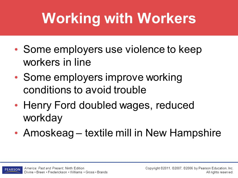 Working with Workers Some employers use violence to keep workers in line. Some employers improve working conditions to avoid trouble.