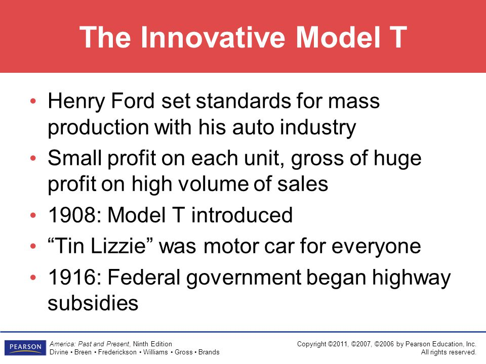 The Innovative Model T Henry Ford set standards for mass production with his auto industry.