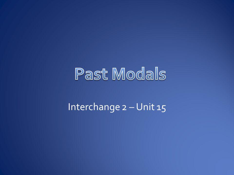 Past Modals Interchange 2 – Unit 15