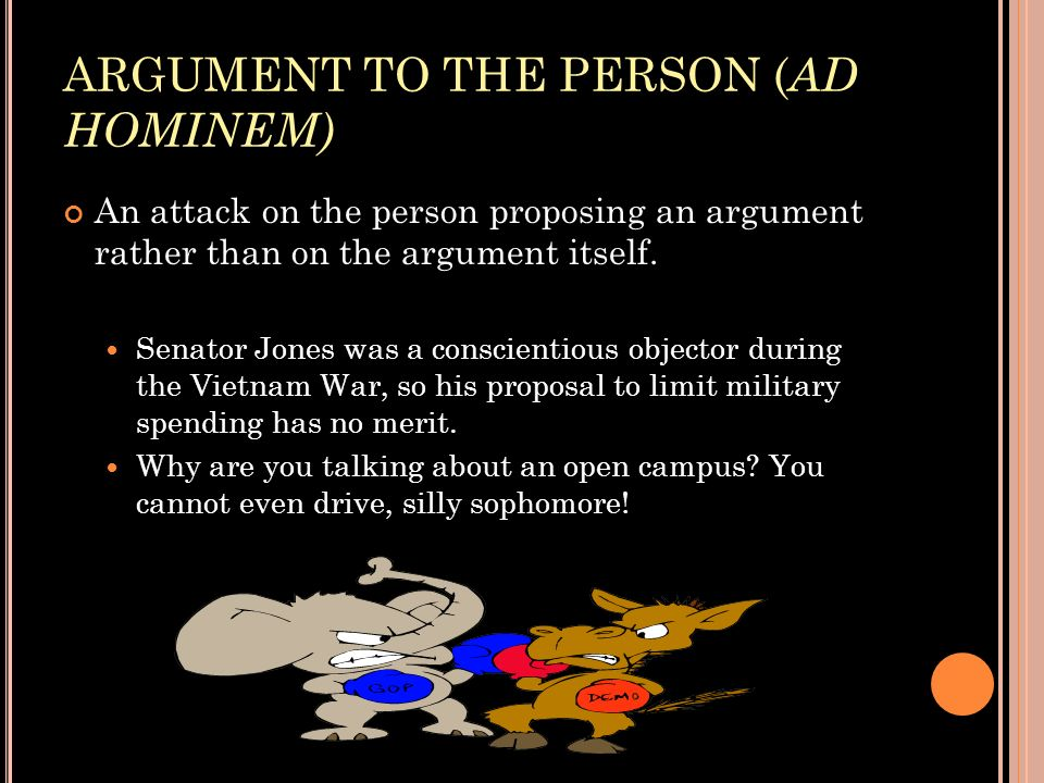 ARGUMENT TO THE PERSON (AD HOMINEM)