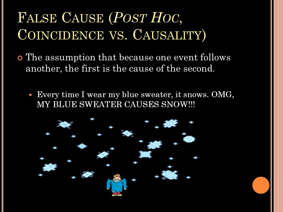 False Cause (Post Hoc, Coincidence vs. Causality)