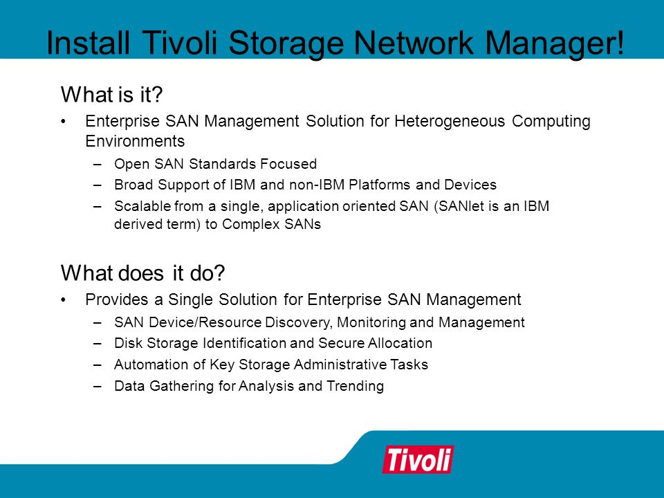 Install Tivoli Storage Network Manager!