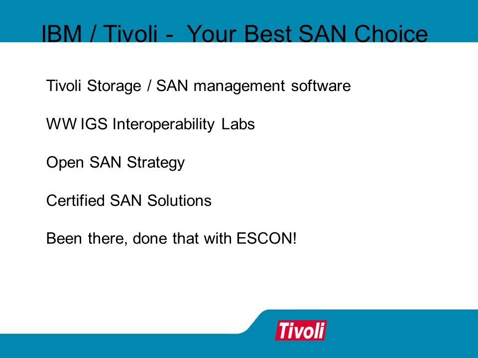 IBM / Tivoli - Your Best SAN Choice