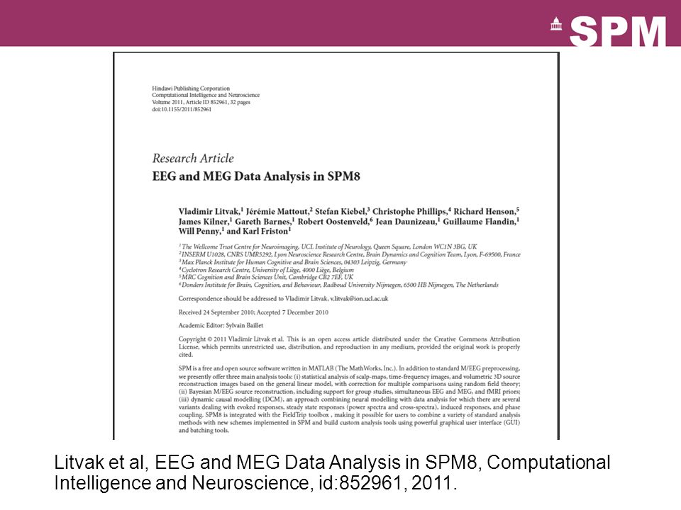 Litvak et al, EEG and MEG Data Analysis in SPM8, Computational Intelligence and Neuroscience, id:852961, 2011.