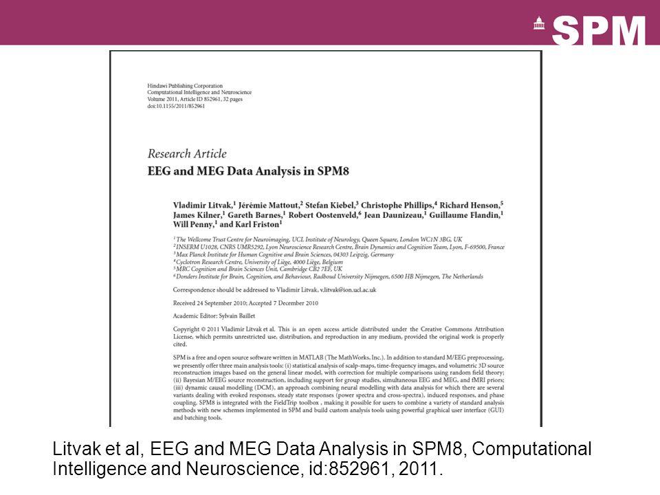 Litvak et al, EEG and MEG Data Analysis in SPM8, Computational Intelligence and Neuroscience, id:852961, 2011.