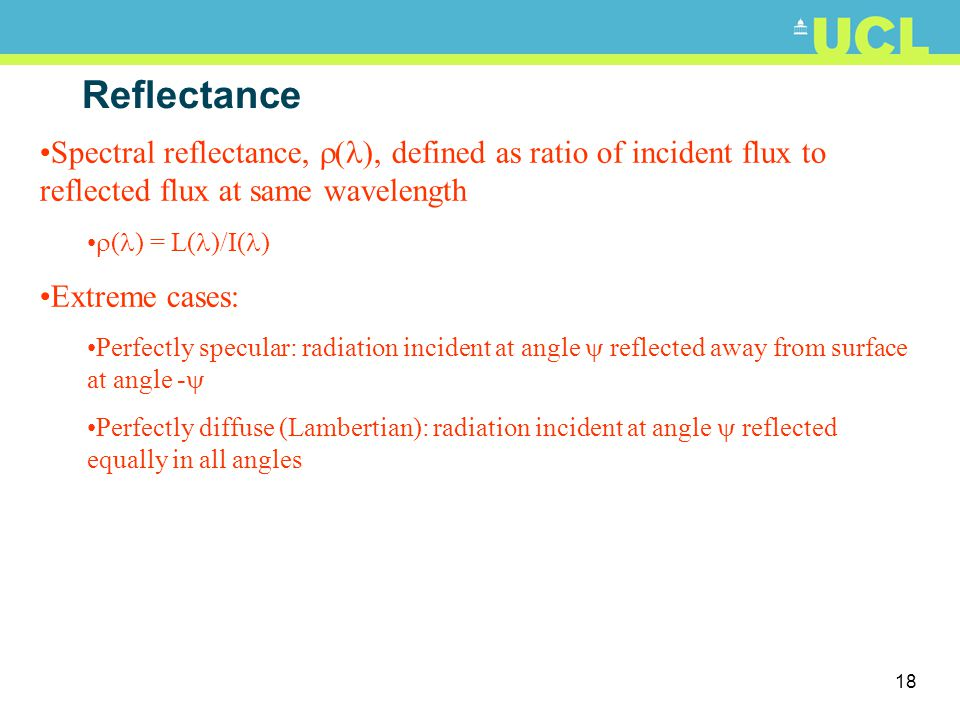 Reflectance Spectral reflectance, (), defined as ratio of incident flux to reflected flux at same wavelength.