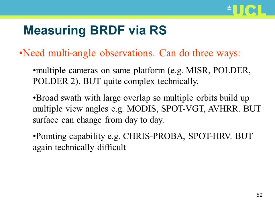 Measuring BRDF via RS Need multi-angle observations. Can do three ways: