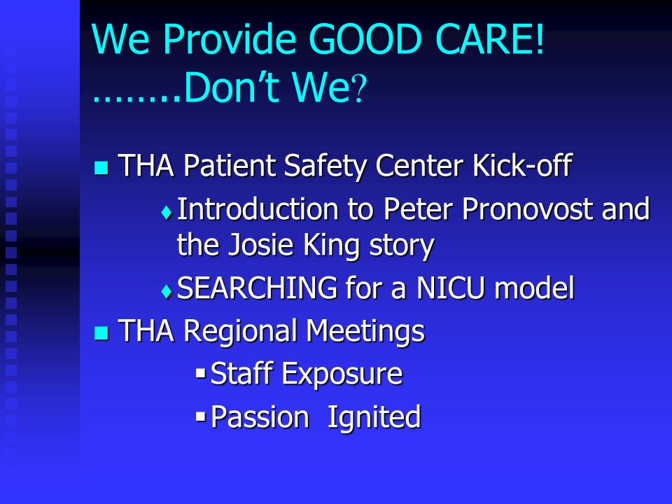 We Provide GOOD CARE! ……..Don't We