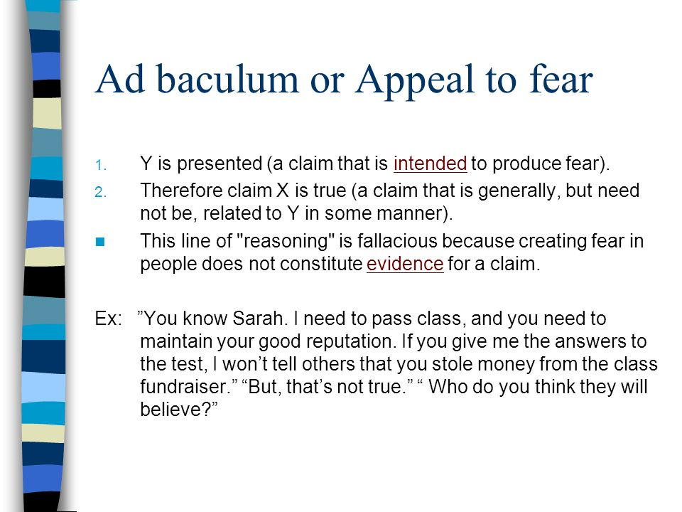 Ad baculum or Appeal to fear