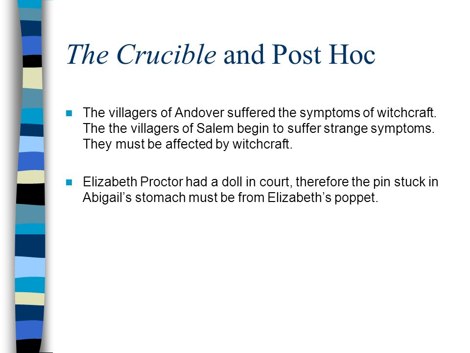 The Crucible and Post Hoc