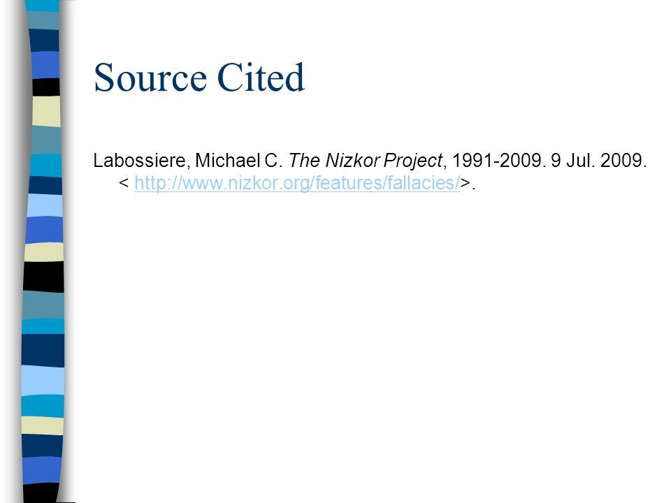 Source Cited Labossiere, Michael C. The Nizkor Project, 1991-2009.