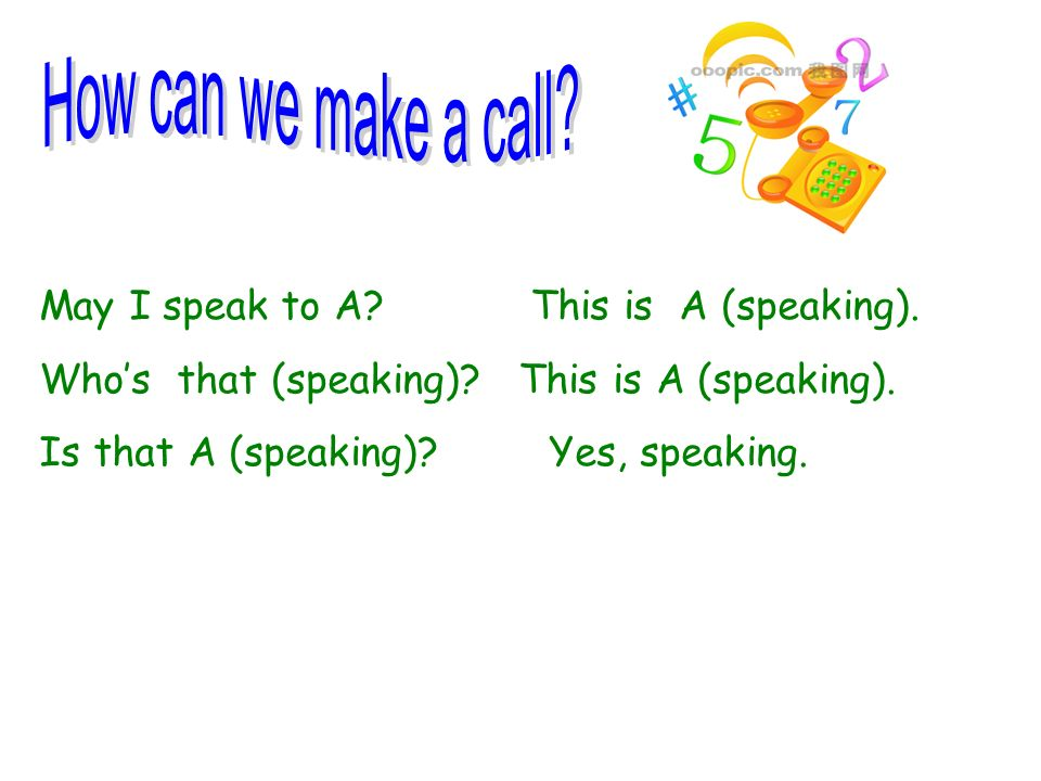 How can we make a call May I speak to A This is A (speaking).