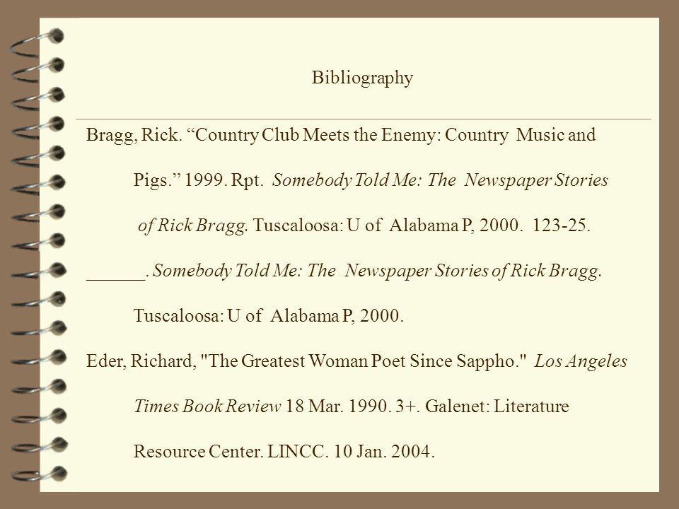 Bibliography Bragg, Rick. Country Club Meets the Enemy: Country Music and. Pigs. 1999. Rpt. Somebody Told Me: The Newspaper Stories.