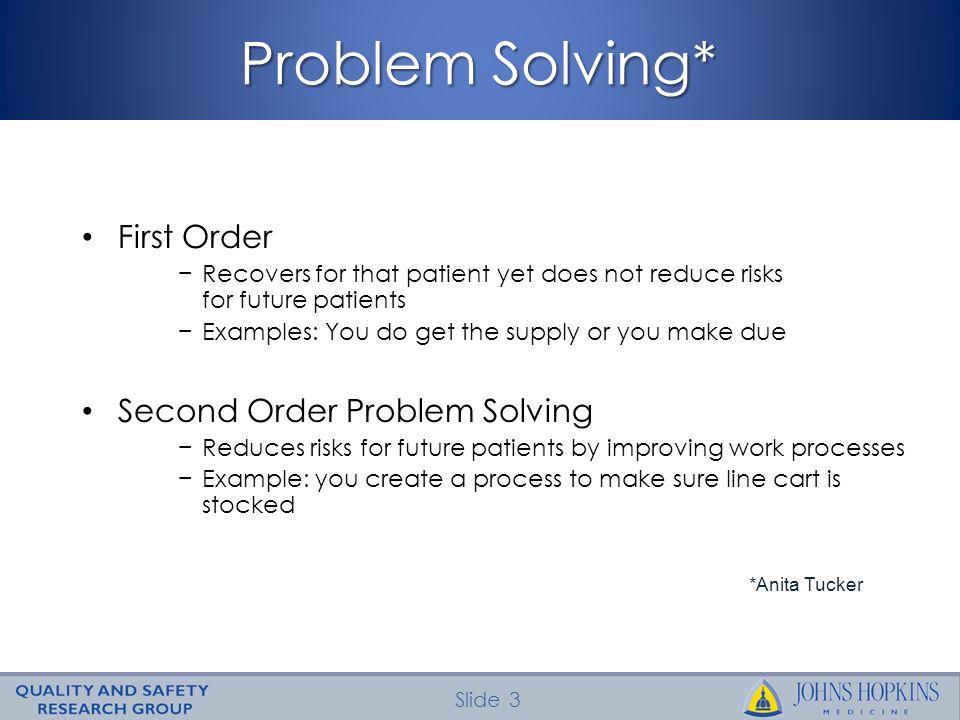 Problem Solving* First Order Second Order Problem Solving
