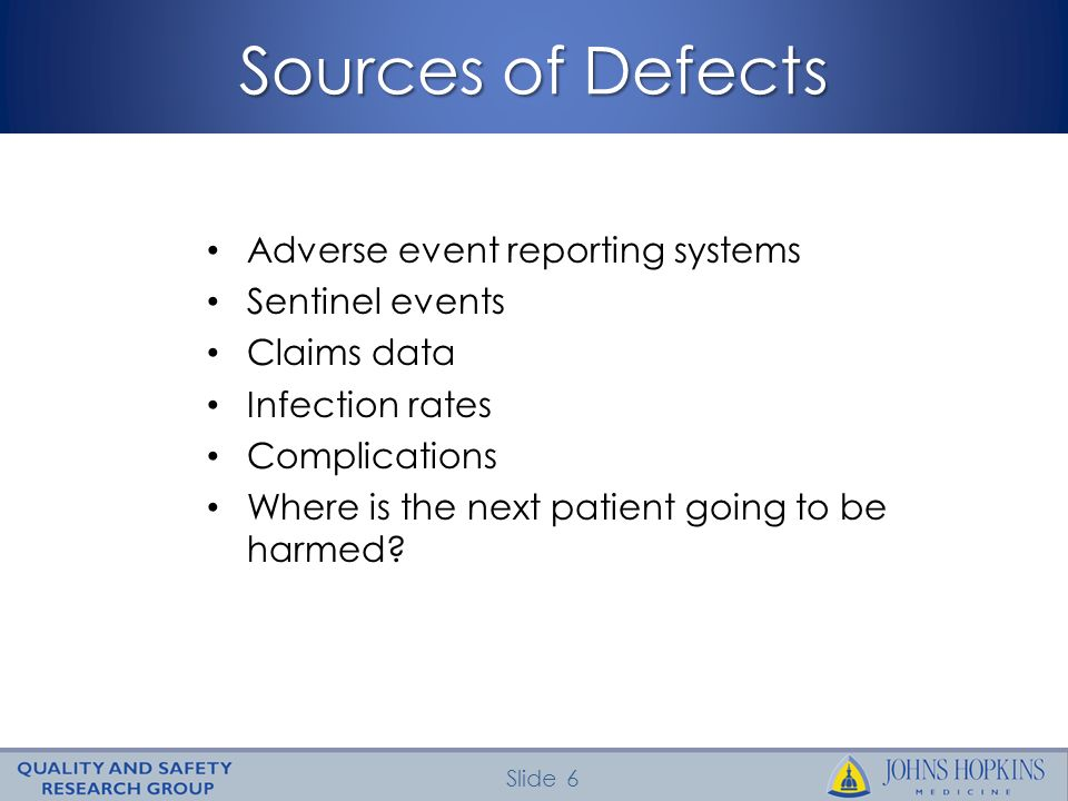 Sources of Defects Adverse event reporting systems Sentinel events
