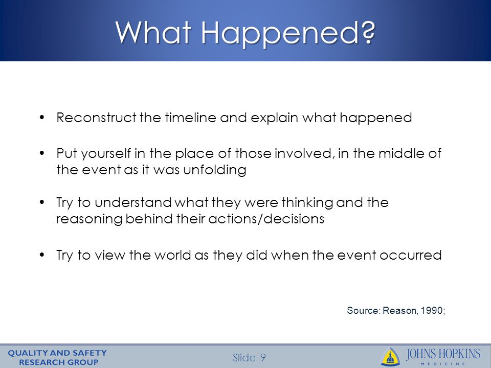 What Happened Reconstruct the timeline and explain what happened
