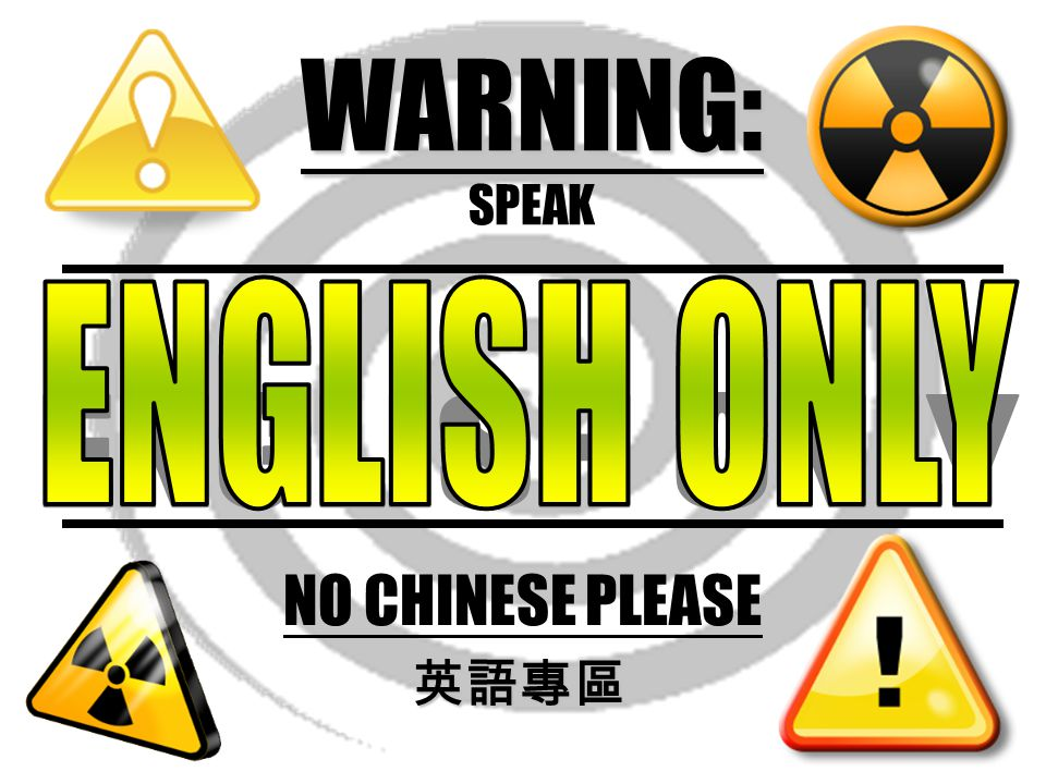WARNING: SPEAK NO CHINESE PLEASE ENGLISH ONLY 英語專區
