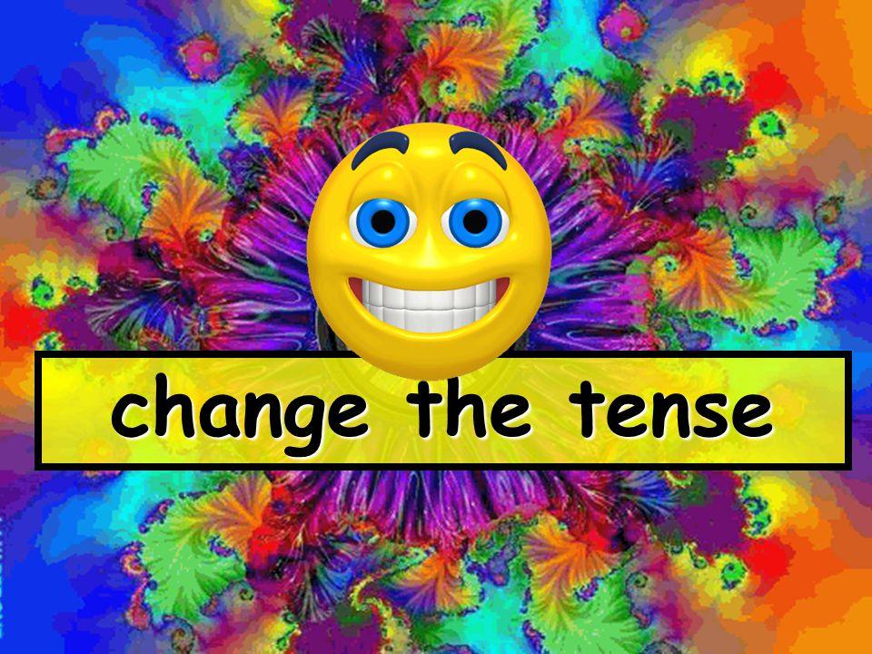 change the tense www.globalcitizen.co.uk