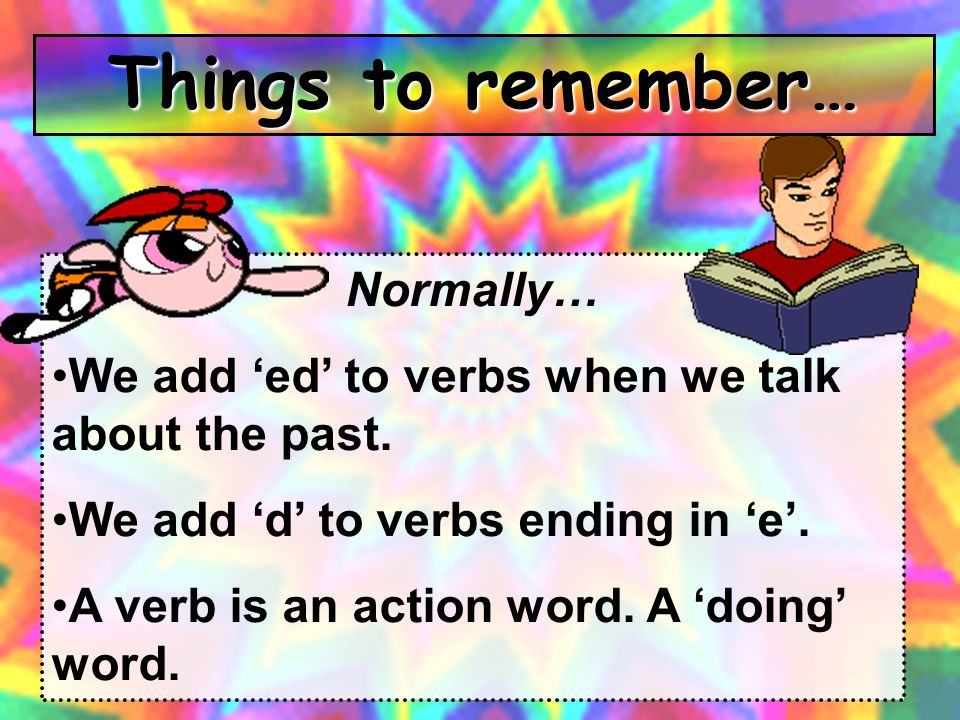 Things to remember… Normally…