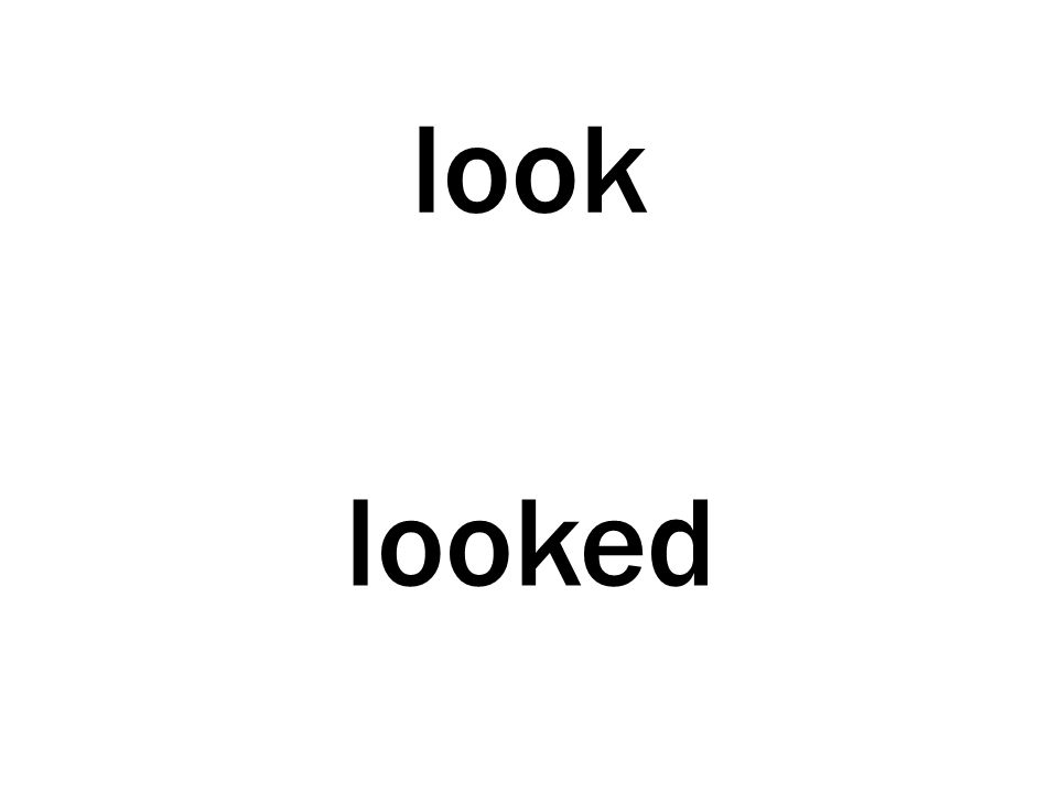 look looked