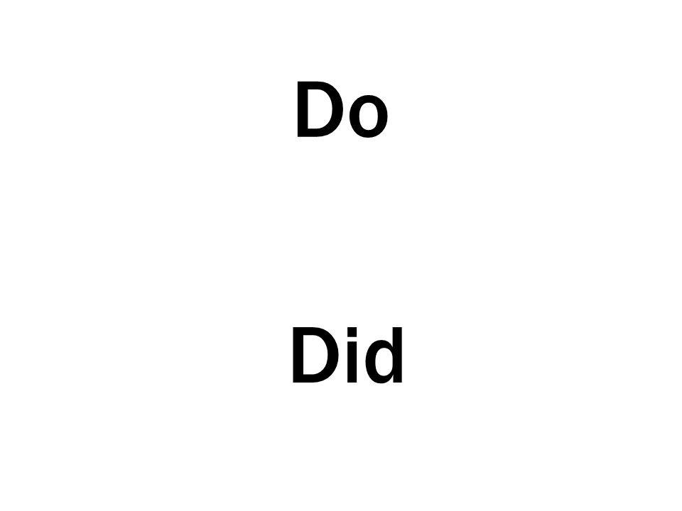 Do Did