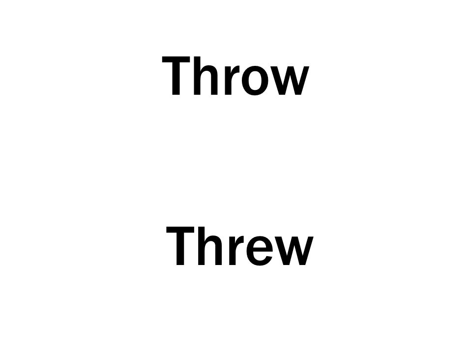 Throw Threw