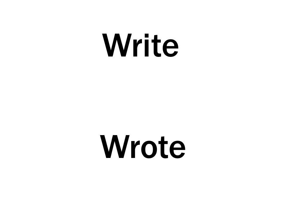 Write Wrote