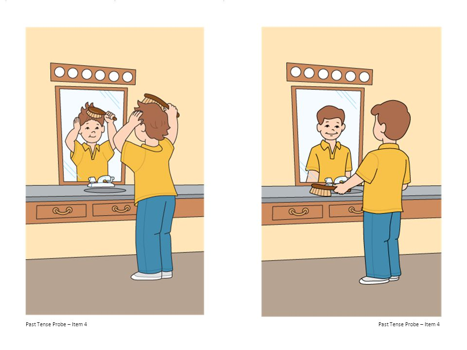 Past Tense Probe – Item 4 Past Tense Probe – Item 4