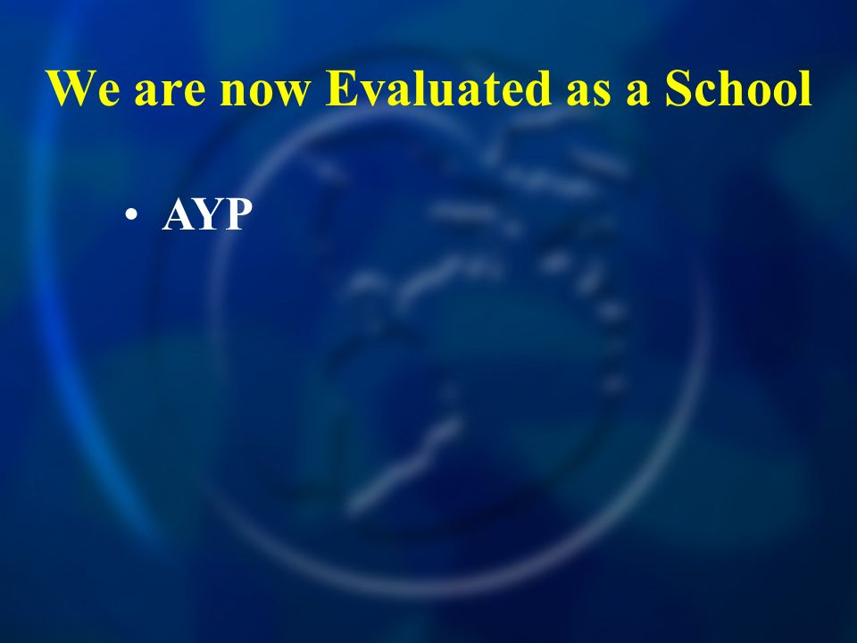 We are now Evaluated as a School