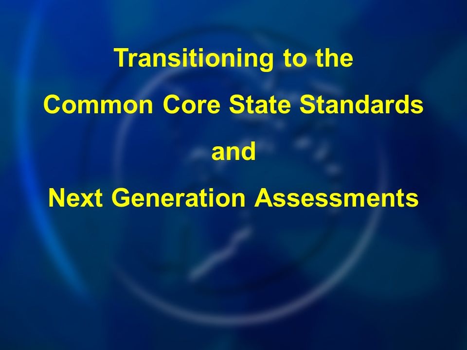 Common Core State Standards Next Generation Assessments