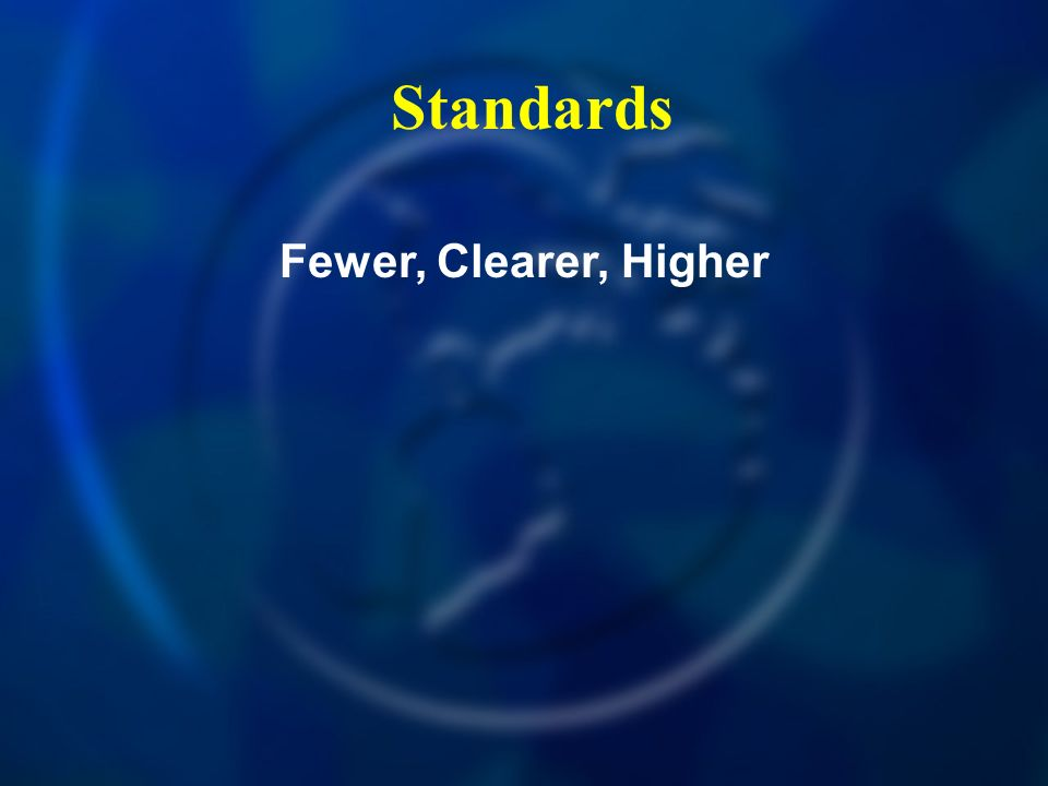 Standards Fewer, Clearer, Higher