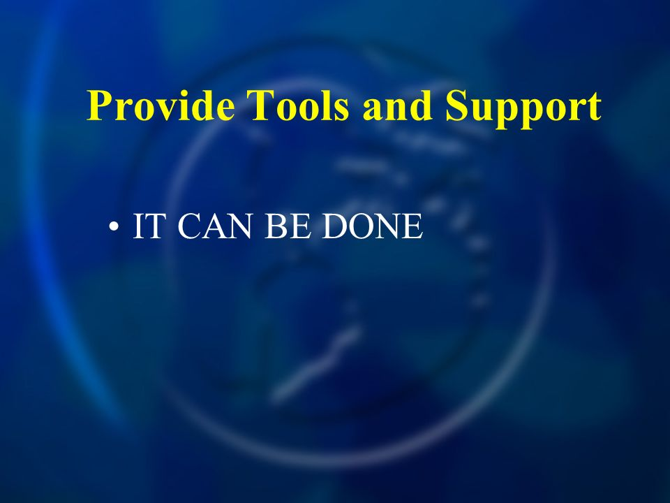 Provide Tools and Support