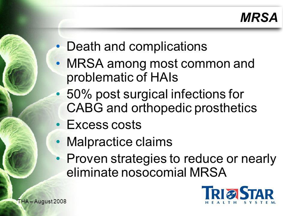 Death and complications MRSA among most common and problematic of HAIs
