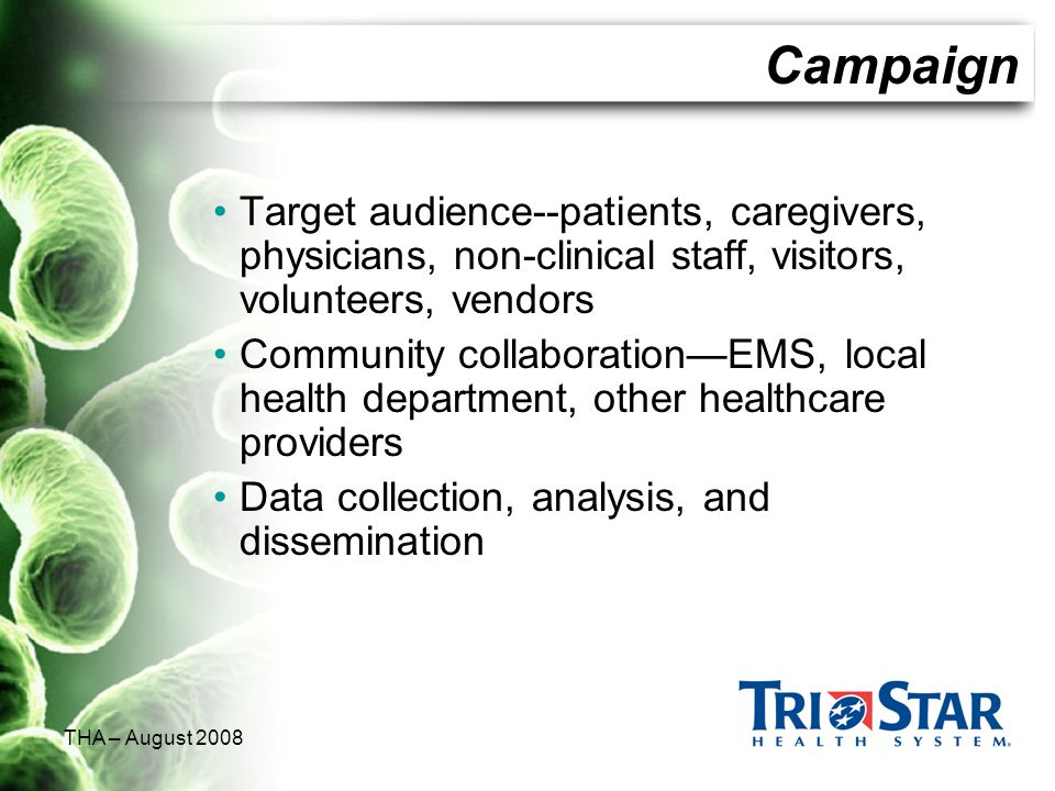 Campaign Target audience--patients, caregivers, physicians, non-clinical staff, visitors, volunteers, vendors.