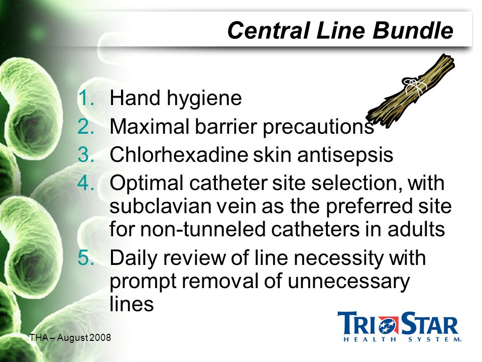 Central Line Bundle Hand hygiene Maximal barrier precautions