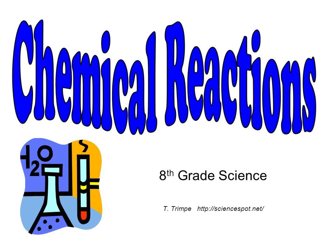 8th Grade Science T. Trimpe http://sciencespot.net/