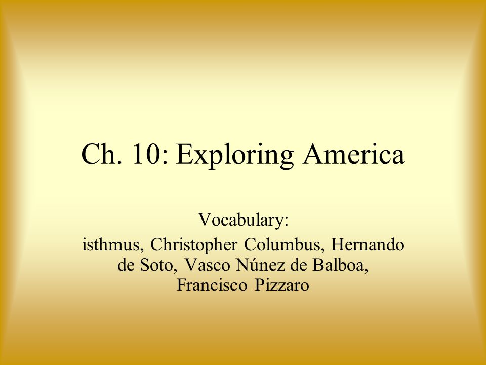 Ch. 10: Exploring America Vocabulary: