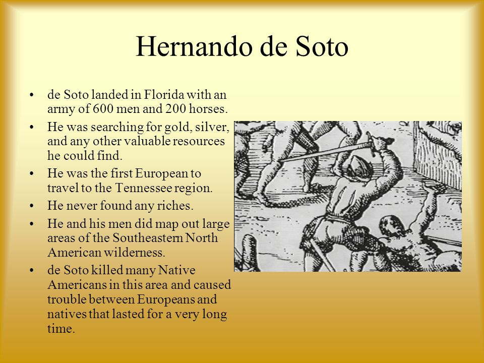 Hernando de Soto de Soto landed in Florida with an army of 600 men and 200 horses.