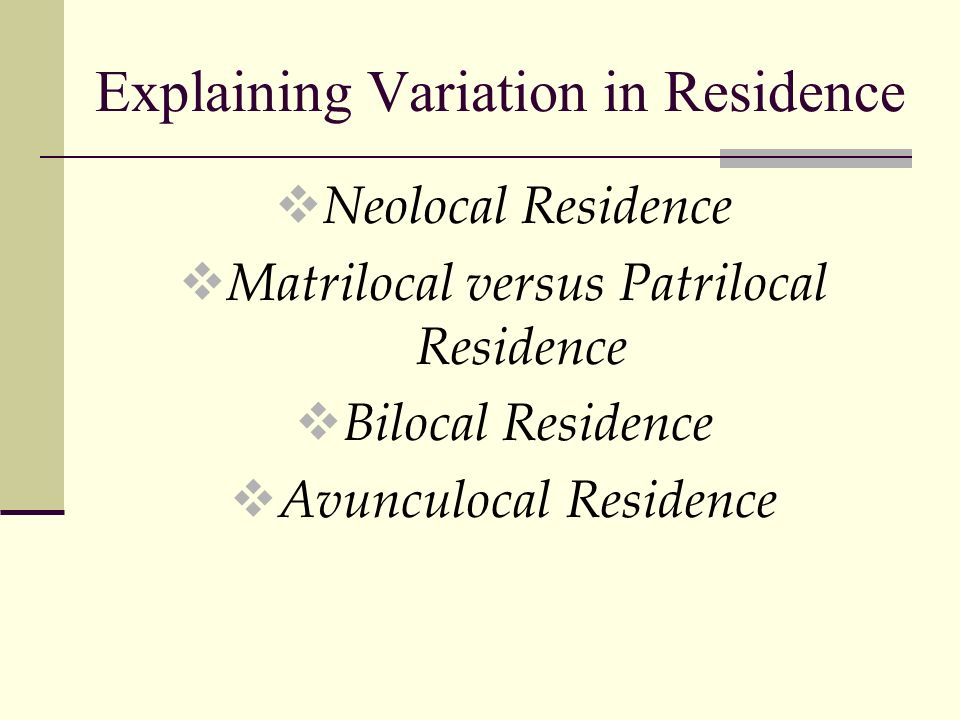 Explaining Variation in Residence