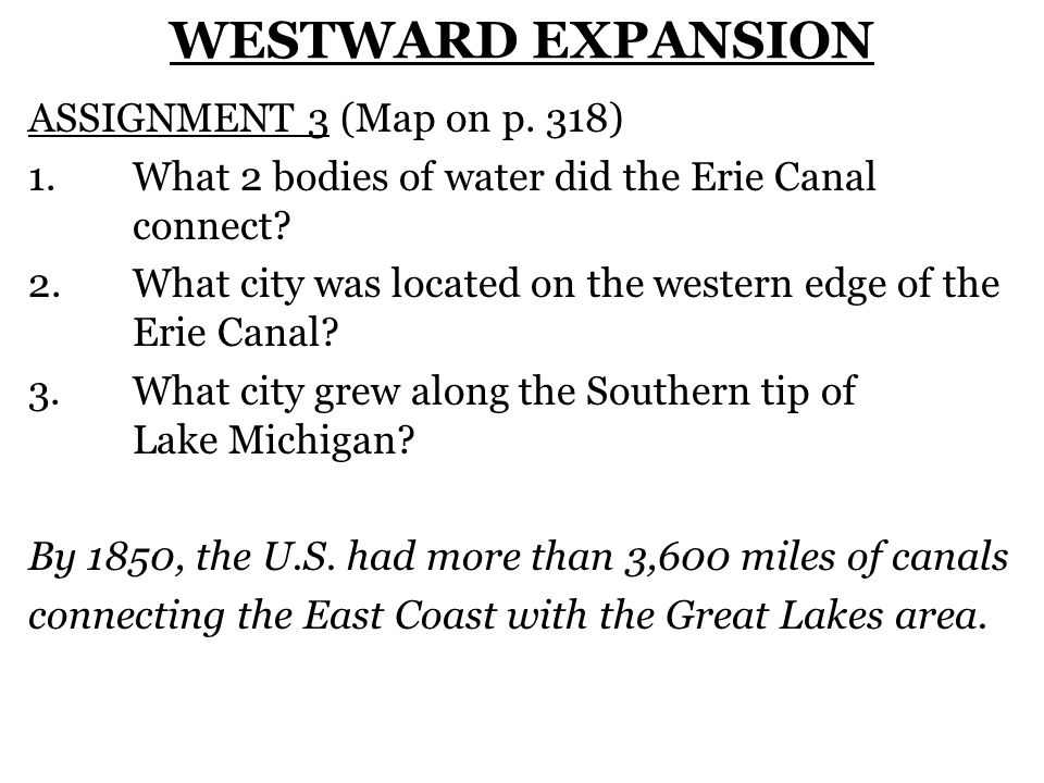 WESTWARD EXPANSION ASSIGNMENT 3 (Map on p. 318)
