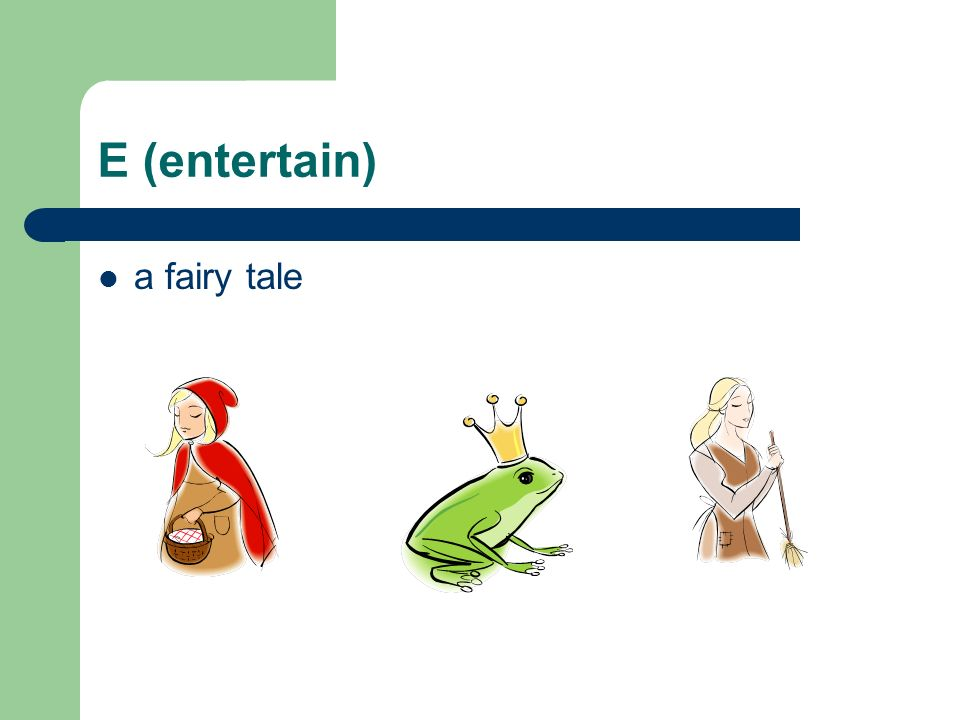 E (entertain) a fairy tale