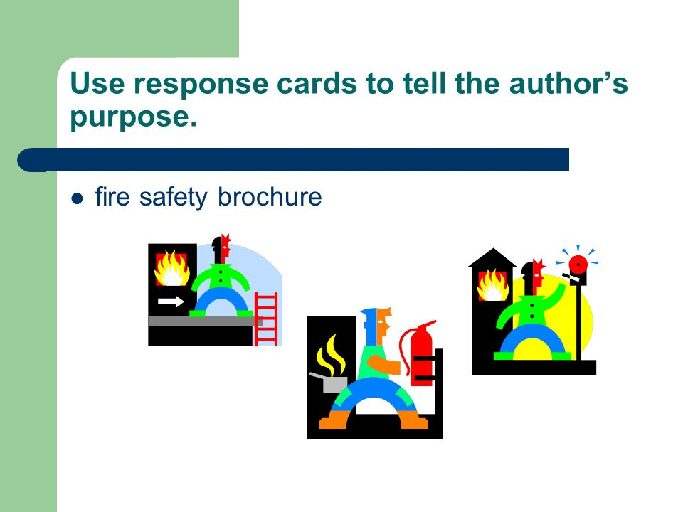 Use response cards to tell the author's purpose.