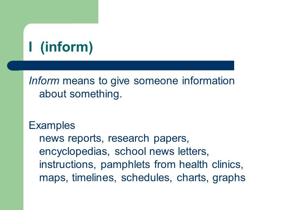 I (inform) Inform means to give someone information about something.