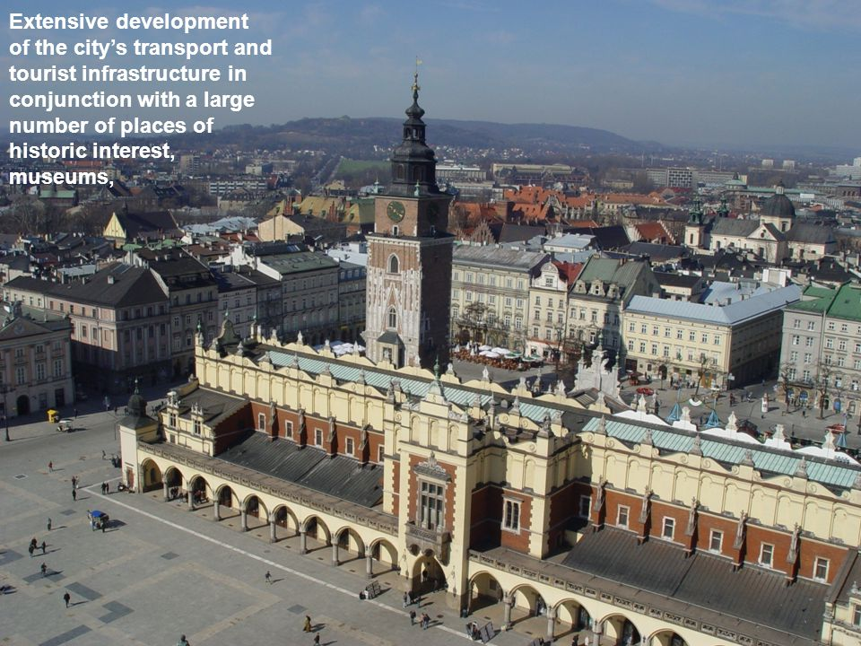 Extensive development of the city's transport and tourist infrastructure in conjunction with a large number of places of historic interest, museums,